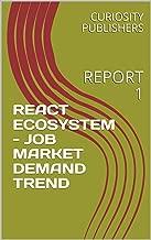 REACT ECOSYSTEM - JOB MARKET DEMAND TREND: REPORT 1