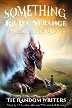 Something Rich and Strange: the Past is Prologue