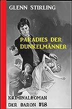 Der Baron #18: Paradies der Dunkelmänner (German Edition)
