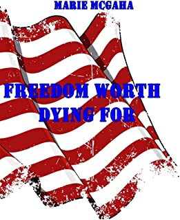 Freedom Worth Dying For