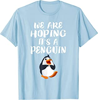 We Are Hoping It's A Penguin T-Shirt New Mom Pregnant Funny