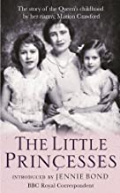 Scaricare Libri The Little Princesses: The extraordinary story of the Queen's childhood by her Nanny. Perfect for readers of The Lady in Waiting (English Edition) PDF