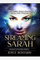 Walk-In Investigations: Streaming Sarah (Streaming Souls Psychic Detective Mystery Series Book 1) Kindle Edition