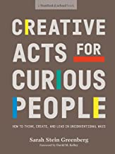 Creative Acts For Curious People: How to Think, Create, and Lead in Unconventional Ways (English Edition)