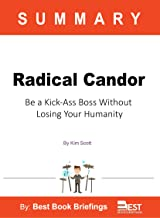 Summary of Radical Candor by Kim Scott: Be a Kick-ass Boss without Losing Your Humanity