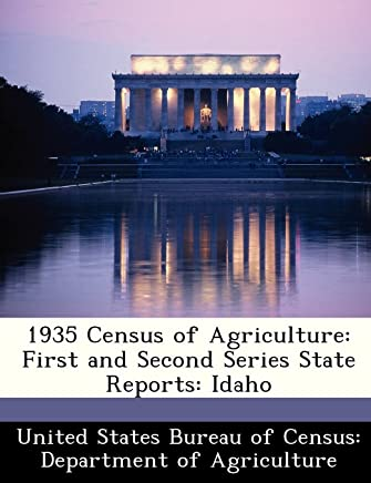 1935 Census of Agriculture: First and Second Series State Reports: Idaho