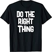 Do The Right Thing T Shirt