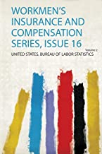 Workmen's Insurance and Compensation Series, Issue 16