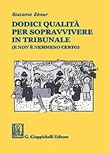 Permalink to Dodici qualità per sopravvivere in tribunale (e non è nemmeno certo) PDF