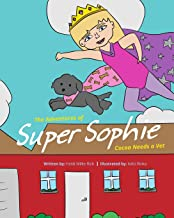 The Adventures of Super Sophie: Cocoa Needs a Vet