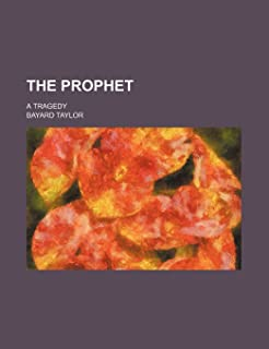 The Prophet; A Tragedy