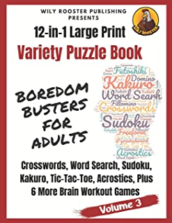 Boredom Busters for Adults: 12-in-1 Large Print Variety Puzzle Book -Volume 3: Acrostics, Crosswords, Word Search, Sudoku,...