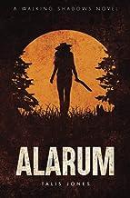 Alarum (Walking Shadows) (Volume 1)