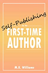Self-Publishing for the First-Time Author (Author Your Ambition Book 1) Kindle Edition