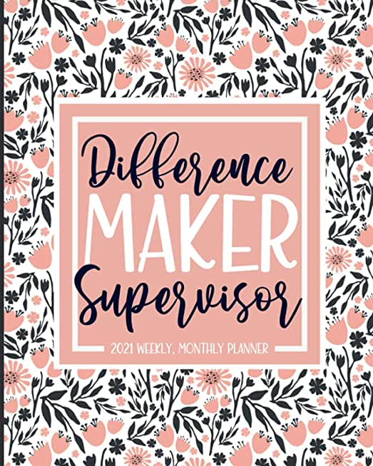 Different Maker: Supervisor Planner 2021: Jan 01 - Dec 31, 1 Year Weekly And Monthly Planner, Schedule Organizer, Gift Idea For Supervisor, Pink Floral Print