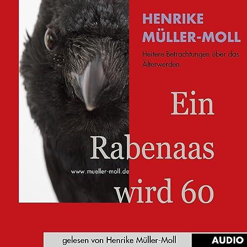 Ein Rabenaas wird 60