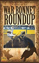 A History of the War Bonnet Roundup: As reported by articles published in the Post Register (2004-2014 Book 1)