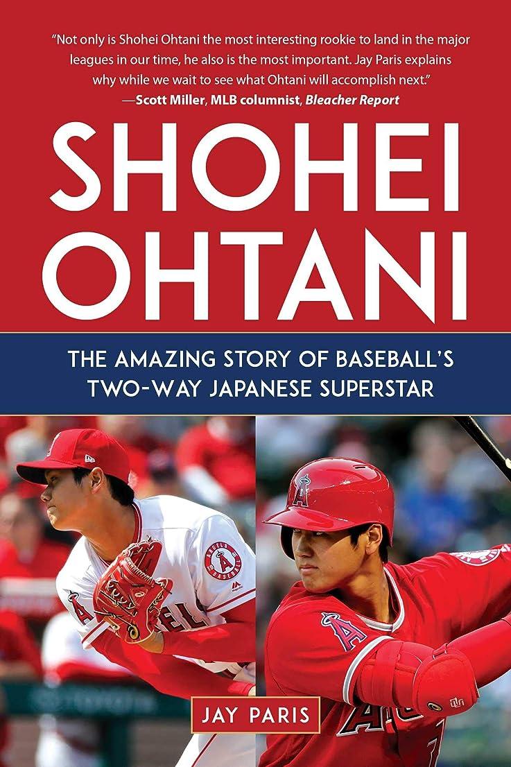 生息地多用途おめでとうShohei Ohtani: The Amazing Story of Baseball's Two-Way Japanese Superstar (English Edition)