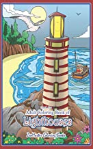 Travel Size Adult Coloring Book of Lighthouses: 5x8 Coloring Book for Adults of Lighthouses From Around the World With Scenic Views, Beach Scenes and ... and Relaxation (Travel Size Coloring Books)