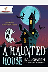 A Haunted House - Halloween Coloring Book for Kids - Children's Halloween Books Paperback