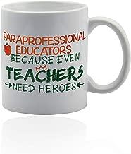 Paraprofessional Gifts 11 oz. white ceramic cup. Paraprofessional mug.