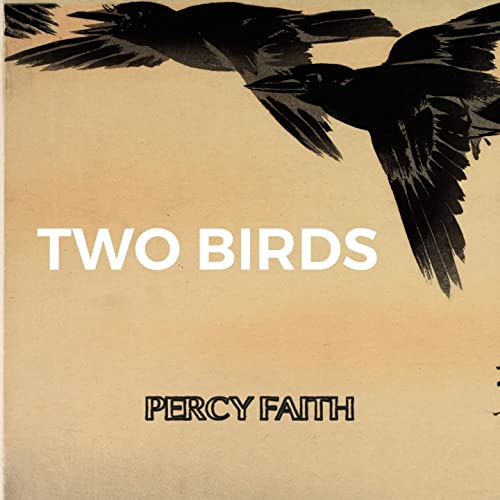 29b3caf2f7 Two Birds by With Percy Faith Orchestra on Amazon Music - Amazon.co.uk