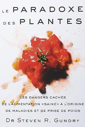 Le paradoxe des plantes : Les dangers cachés de lalimentation saine à lorigine de maladies et de prise de poids