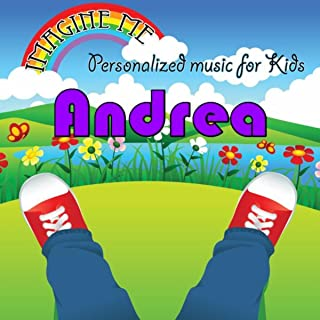 Imagine Me - Personalized Music for Kids: Andrea