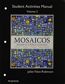 Student Activities Manual for Mosaicos Volume 2