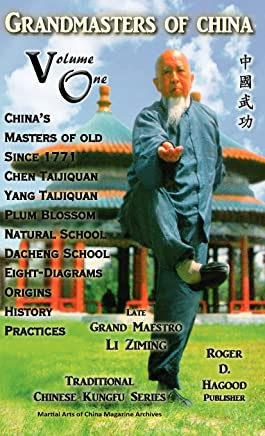 Grandmasters of China Volume One: Traditional Chinese Kung Fu Series by Roger D. Hagood (Compiler) � Visit Amazons Roger D. Hagood Page search results for this author Roger D. Hagood (Compiler), Charles Alan Clemens (Editor), Patrick M. Wright (Editor) (15-Dec-2012) Hardcover