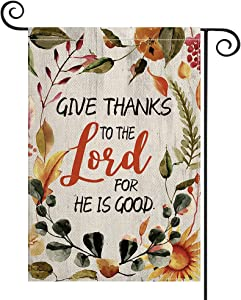 AVOIN colorlife Give Thanks to The Lord for He is Good Garden Flag Vertical Double Sided, Flower Fall Thanksgiving Harvest Holiday Yard Outdoor Decoration 12.5 x 18 Inch