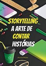Storytelling: A arte de contar histórias