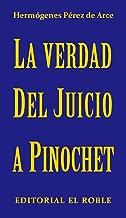 La Verdad del Juicio a Pinochet: Examen del proceso judicial (Spanish Edition)