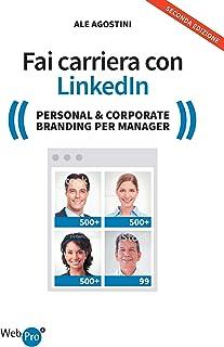 Fai carriera con Linkedin. Personal & corporate branding per il manager