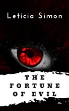 The fortune of evil