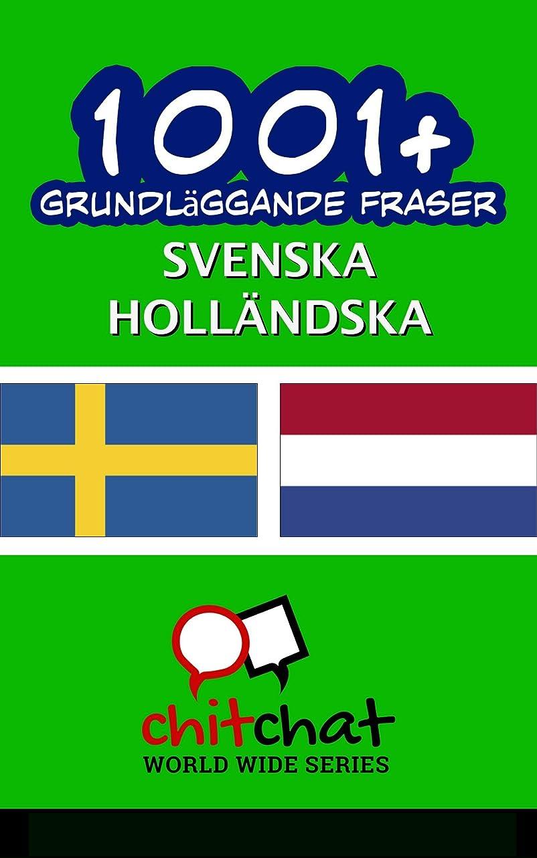 悪化する純粋に狂乱1001+ grundl?ggande fraser svenska - Holl?ndska (Swedish Edition)