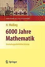 6000 Jahre Mathematik: Eine kulturgeschichtliche Zeitreise - 2. Von Euler bis zur Gegenwart (Vom Zählstein zum Computer) (German Edition)