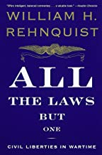 All the Laws but One: Civil Liberties in Wartime
