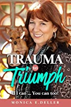 Trauma To Triumph If I can: If I can... You can too!