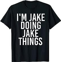I'M JAKE DOING JAKE THINGS Funny Birthday Name Gift Idea T-Shirt