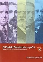 El Partido Demócrata Español, 1849-1873: Los primeros demócratas