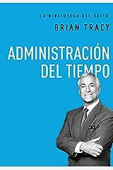 Administración del tiempo (La biblioteca del éxito nº 7) (Spanish Edition) Kindle Edition
