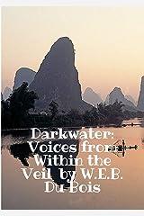 W.E.B. Du Bois : Darkwater Kindle Edition