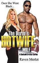 The Dorm's Hotwife MILF - A Cuckold Erotica Series: Once She Went Black... (Raven Merlot's Cuckold Erotica)