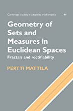 Geometry of Sets and Measures in Euclidean Spaces: Fractals and Rectifiability (Cambridge Studies in Advanced Mathematics Book 44)