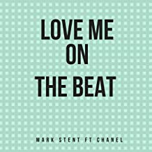 Love Me On The Beat (feat. Chanel)