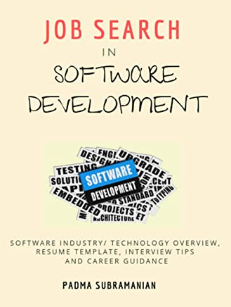 Job Search in Software Development: Software Industry/ Technology Overview, Resume Template, Interview Tips and Career Guidance