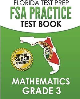 FLORIDA TEST PREP FSA Practice Test Book Mathematics Grade 3: Preparation for the FSA Mathematics Tests