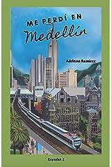 Me perdí en Medellín (Spanish Edition) Kindle Edition