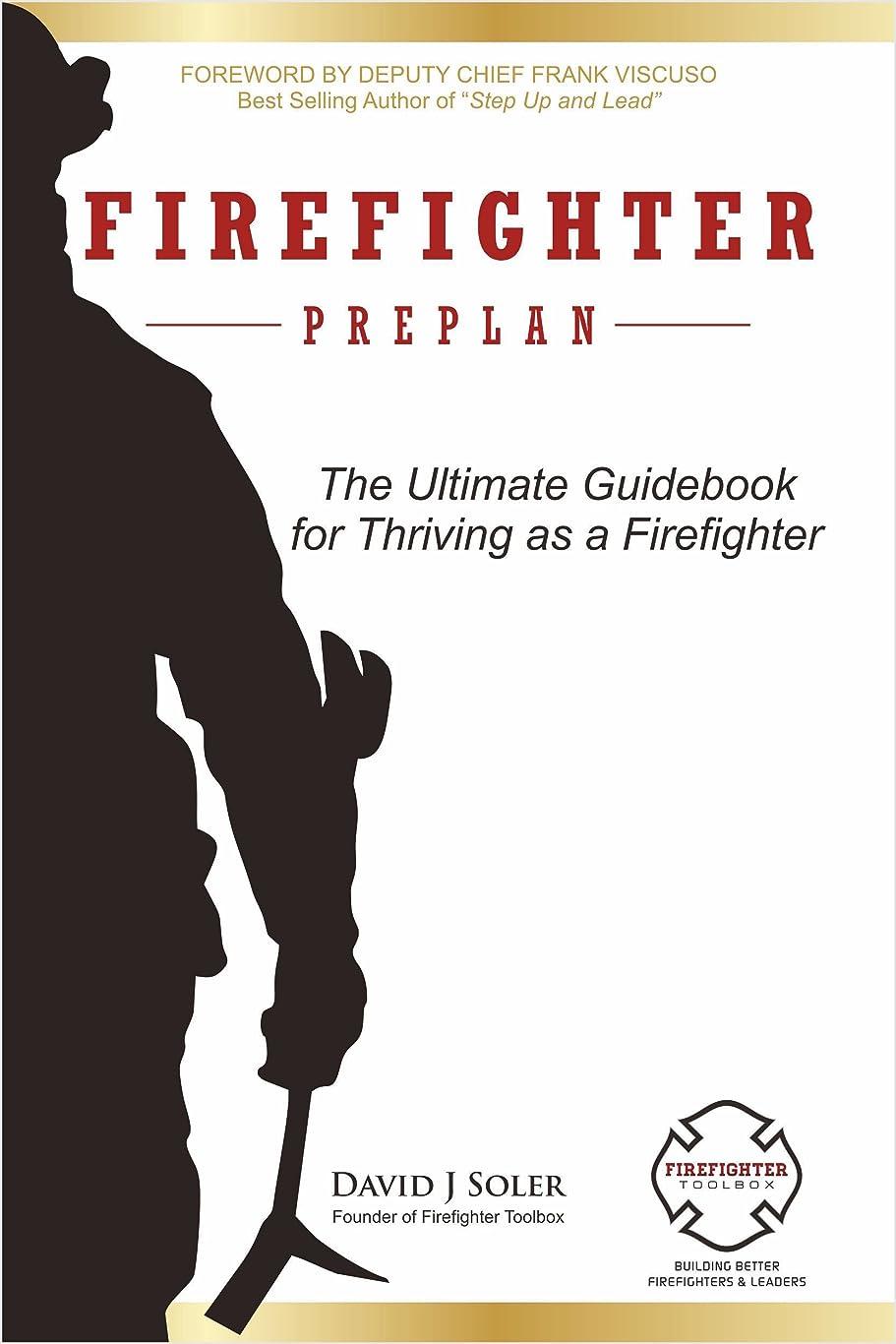 半導体作業血統Firefighter Preplan: The Ultimate Guide for Thriving as a Firefighter (English Edition)